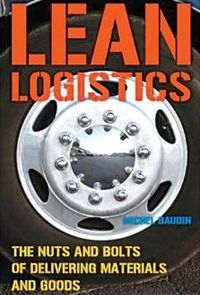 Lean_Logistics_The_Nuts_and_Bolts_of_Delivering_Materials_and_Goods